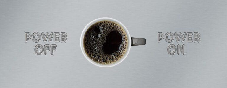 turn on, turn off, coffee